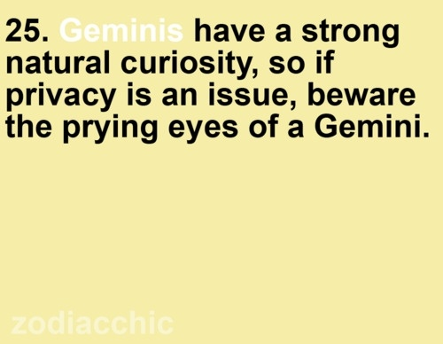 Gemini- yup, I can be nosey