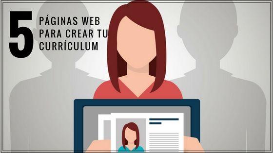 5 páginas web para crear tu currículum