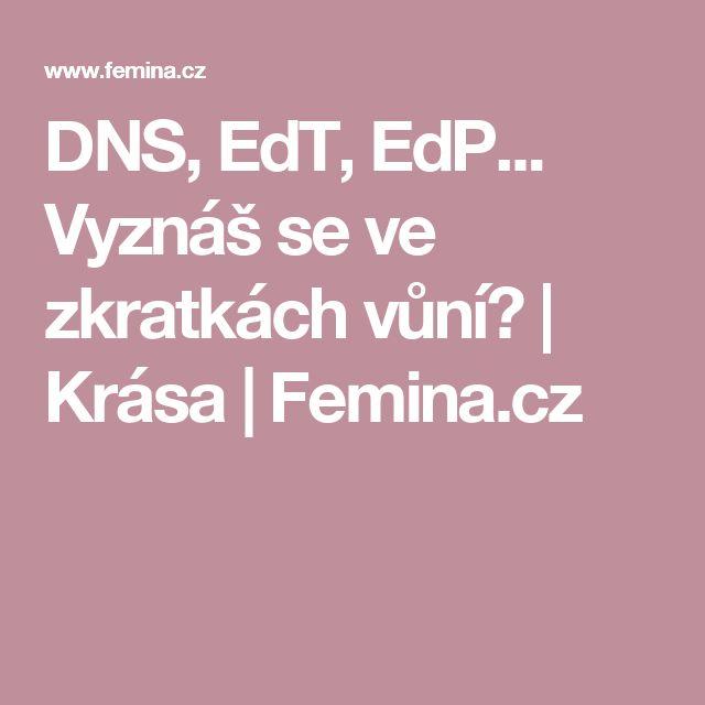 DNS, EdT, EdP... Vyznáš se ve zkratkách vůní?  | Krása | Femina.cz