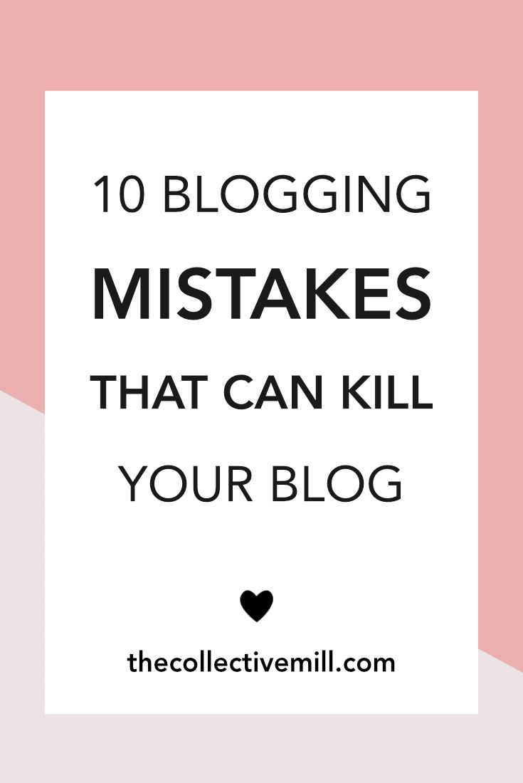 10 Blogging Mistakes That Can Kill Your Blog: Ever since I started blogging, I have kept track of some major blogging mistakes I have made along the way. However, everyone is going to make a mistake at some point. You might forget to make your post SEO friendly, neglect your email list, avoid your social media accounts, etc… but a lot of these can be avoided. Click on the link to find out if you might be making some major blogging faux pas. TheCollectiveMill.com