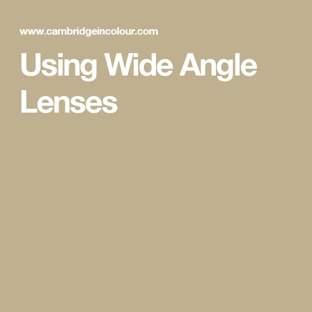 Using Wide Angle Lenses