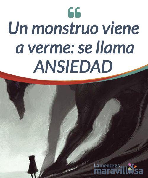 Un monstruo viene a verme: se llama ANSIEDAD   Hay un #monstruo que viene a verme no pretende matarme, pero casi me impide #vivir. Es un monstruo muy nombrado, padecido y explicado. Se llama #ansiedad.  #Psicología