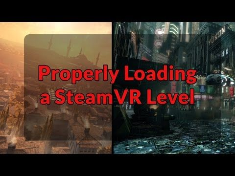 Properly Loading a SteamVR Unity Level - YouTube