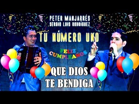 QUE DIOS TE BENDIGA - PETER MANJARRES (Canción de cumpleaños). - YouTube