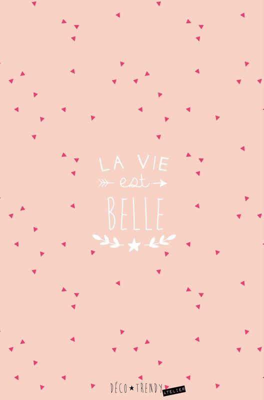 Coque mobile la vie est belle decotrendy rose graphic for Belle fond ecran
