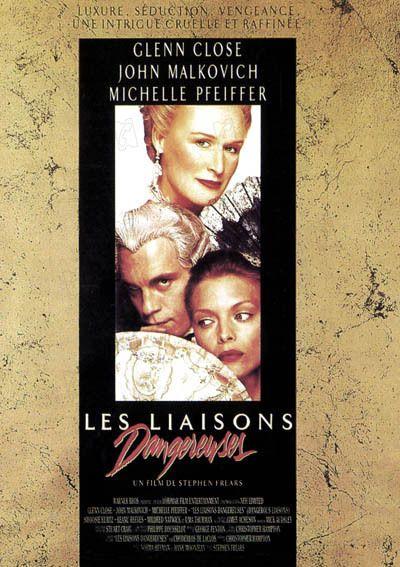 """""""les liaisons dangereuses"""" de Stephen Frears avec Glenn Glose, John Malkovich et Michele Pfieffer. Ce n'est pas son meilleur film."""