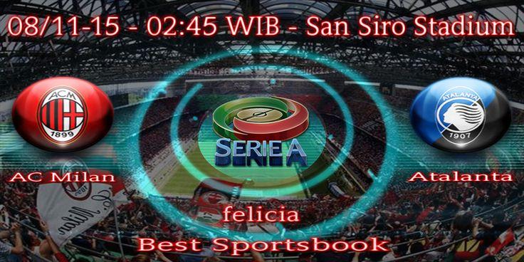 By : Felicia | ITALIA SERIE A | AC Milan vs Atalanta |Gmail : ag.dewibet@gmail.com YM : ag.dewibet@yahoo.com Line : dewibola88 BB : 2B261360 Path : dewibola88 Wechat : dewi_bet Instagram : dewibola88 Pinterest : dewibola88 Twitter : dewibola88 WhatsApp : dewibola88 Google+ : DEWIBET BBM Channel : C002DE376 Flickr : felicia.lim Tumblr : felicia.lim Facebook : dewibola88