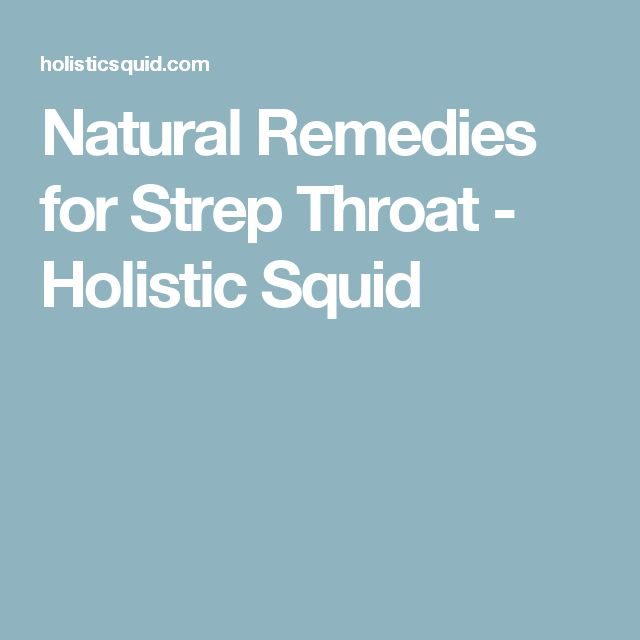 Natural Remedies for Strep Throat - Holistic Squid