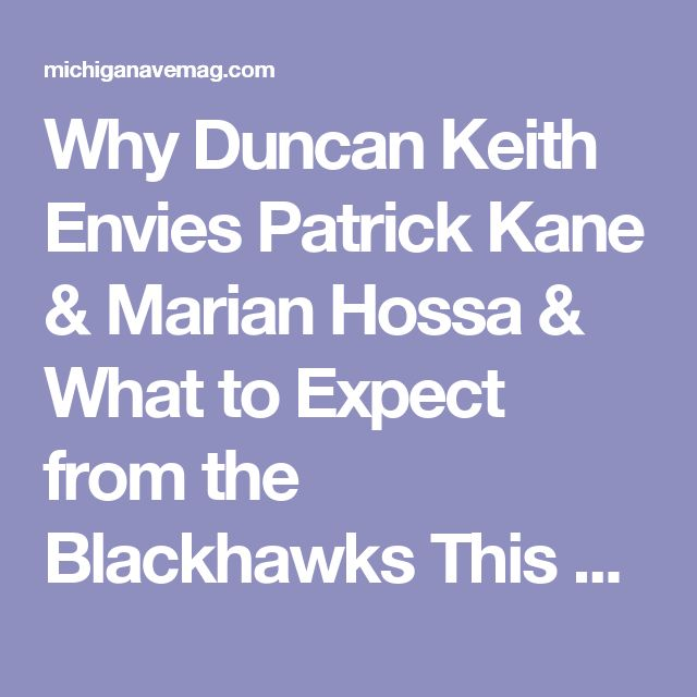 Why Duncan Keith Envies Patrick Kane & Marian Hossa & What to Expect from the Blackhawks This Year