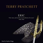 I finished listening to Eric: Discworld, Book 9 (Unabridged) by Terry Pratchett, narrated by Stephen Briggs on my Audible app.  Try Audible and get it free.