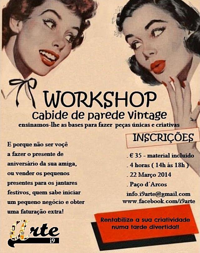 """Workshop """"cabides de parede vintage"""" Dinamiza a tua criatividade e passa uma tarde divertida! info.i9arte@gmail.com"""