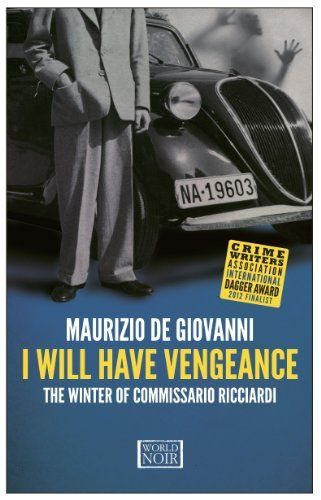 I Will Have Vengeance: The Winter of Commissario Riccardi (Commissario Ricciardi), http://www.amazon.co.uk/dp/B00AH6PAKC/ref=cm_sw_r_pi_awdl_x_MLIQxb1DESDCF
