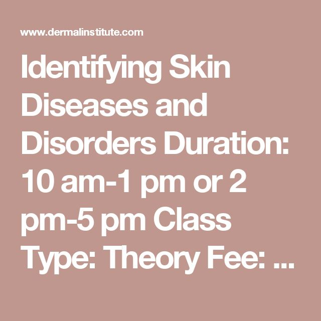 Identifying Skin Diseases and Disorders  Duration: 10 am-1 pm or 2 pm-5 pm  Class Type: Theory  Fee: $55  Are you a skin fanatic? If nothing gets you more excited than learning about Impetigo, Folliculitis, Ringworm and Cherry Angiomas then this class is for you. We will delve into skin diseases, disorders and anomalies that every skin professional must know how to identify. You'll never look at skin in the same way again!