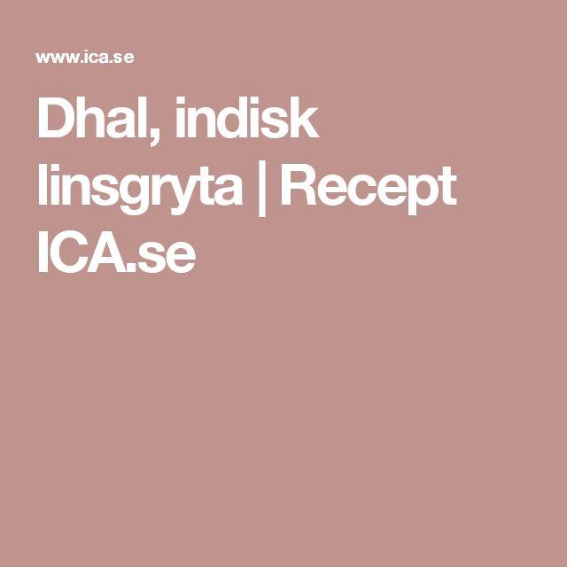 Dhal, indisk linsgryta | Recept ICA.se