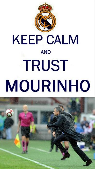 Keep Calm and Trust Mourinho