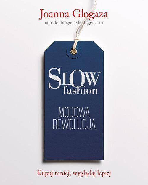 Slow fashion. Modowa rewolucja - Glogaza Joanna za 39,49 zł | Książki empik.com