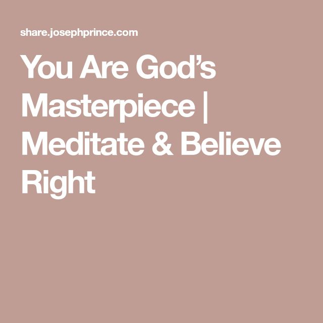 You Are God's Masterpiece | Meditate & Believe Right