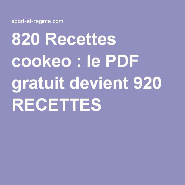 820 Recettes cookeo : le PDF gratuit devient 920 RECETTES |