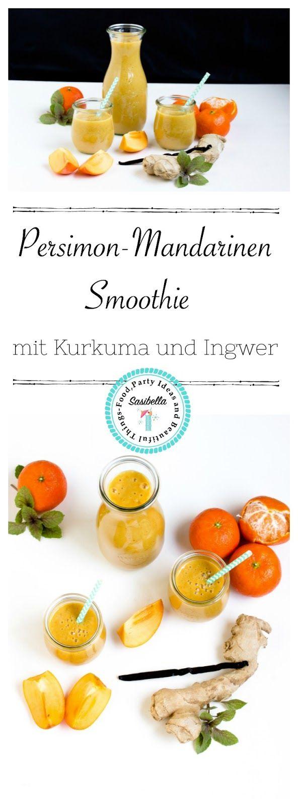 "Persimon-Mandarinen Smoothie mit Kurkuma und Ingwer ""Mein Frühstücksglück"" - Sasibella"