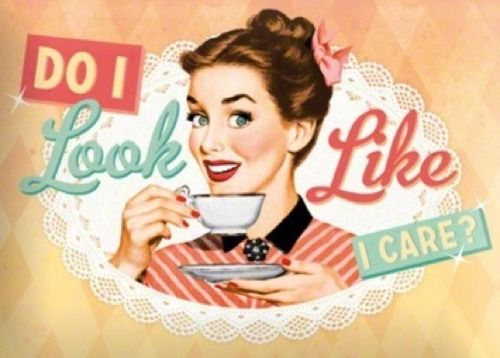 Do I look like I care - vintage retro funny quote