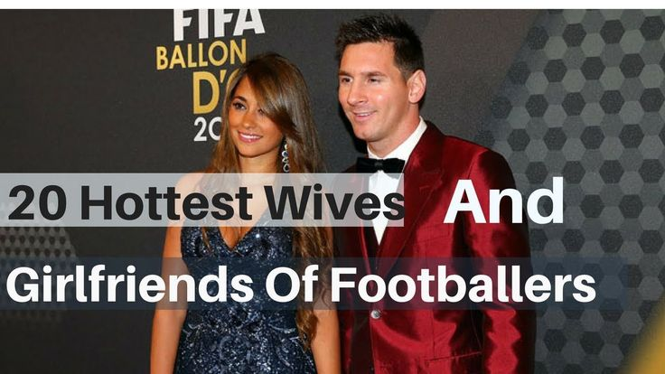20 Hottest Wives And Girlfriends Of Footballers