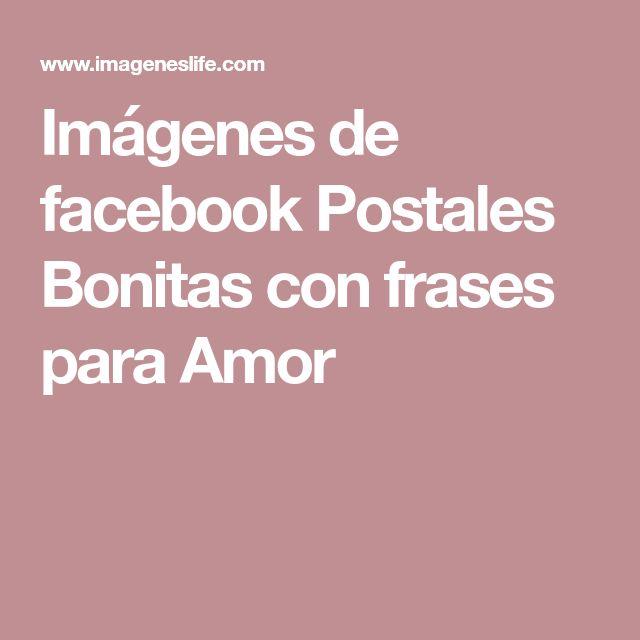 Imágenes de facebook Postales Bonitas con frases para Amor