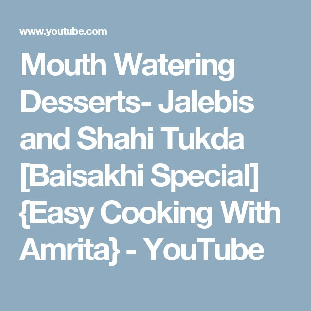 Mouth Watering Desserts- Jalebis and Shahi Tukda [Baisakhi Special] {Easy Cooking With Amrita} - YouTube