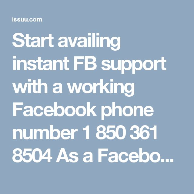 Start availing instant FB support with a working Facebook phone number 1 850 361 8504 As a Facebook user, if you ever encounter any real-time Facebook hurdle then start availing the instant FB support with a working Facebook phone number 1 850 361 8504which is a free phone service everywhere. Afterward, you can also avail the remote and online client services in a couple of seconds. In such a manner, Facebook user can avail the most-fitted client service on the spot. For more visit us our…