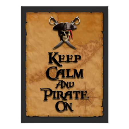 Keep Calm And Pirate On Posters