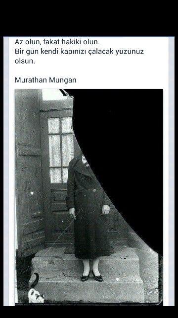 Az olun, fakat hakiki olun. ... Murathan Mungan