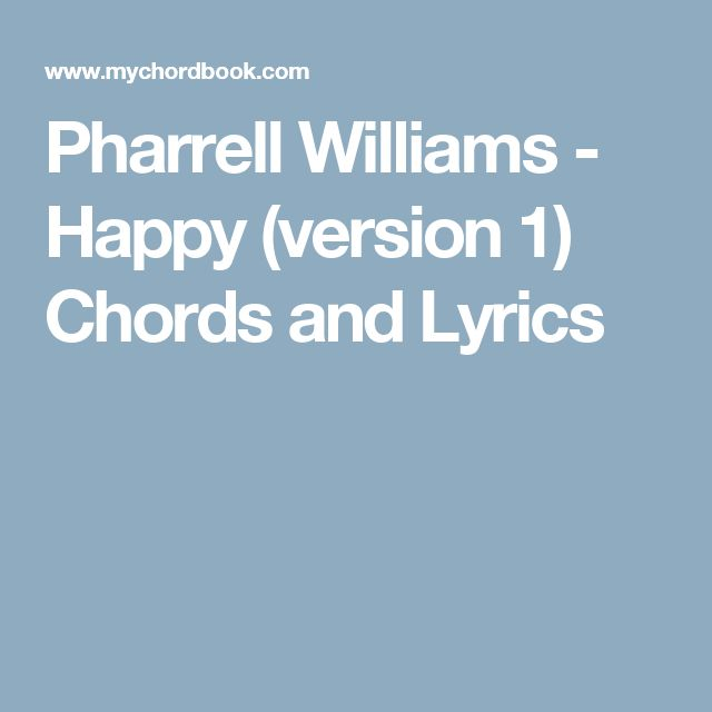 Pharrell Williams - Happy (version 1) Chords and Lyrics