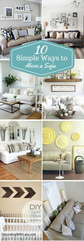 10 Simple Ways to Decorate Above a Sofa in Your Home - Decorating With Less