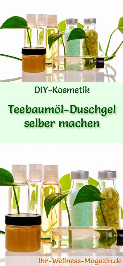 Duschgel selber machen - DIY-Kosmetik-Rezept für Teebaumöl-Duschgel, ein beliebtes Hausmittel gegen unreine Haut ... #diy #selbermachen #körperpflege #kosmetik #naturkosmetik