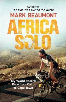 Africa Solo: My World Record Race from Cairo to Cape Town: Amazon.co.uk: Mark Beaumont: 9780593076330: Books