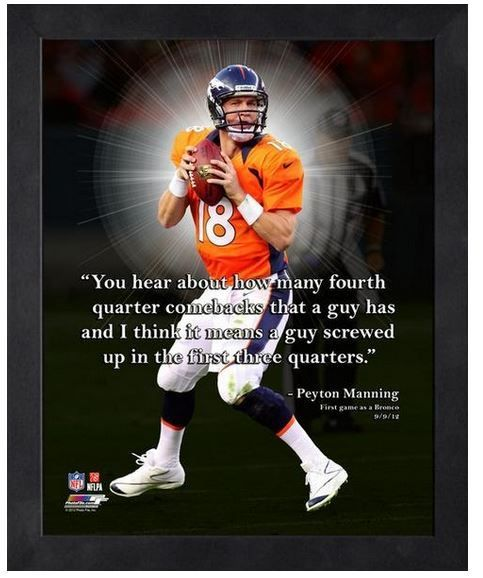 """Peyton Manning Denver Broncos - 11"""" x 1 4"""" Framed """"Pro Quotes"""""""