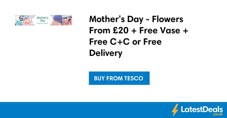 Mother's Day - Flowers From £20 + Free Vase + Free C+C or Free Delivery at Tesco