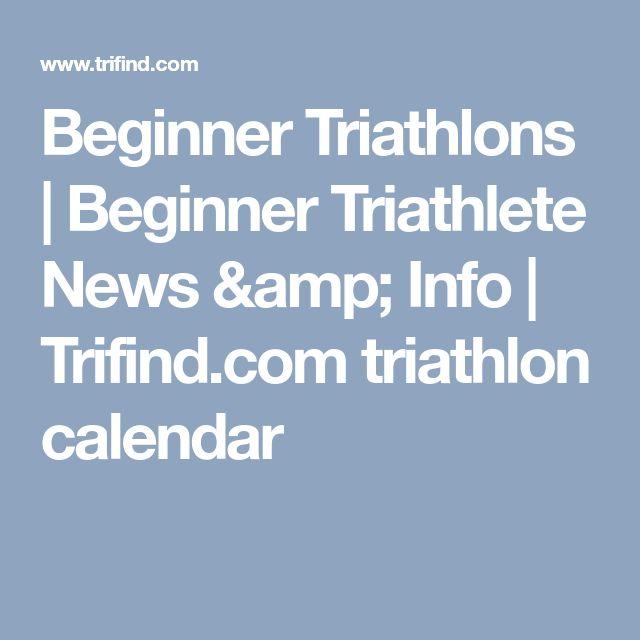 Beginner Triathlons   Beginner Triathlete News & Info   Trifind.com triathlon calendar