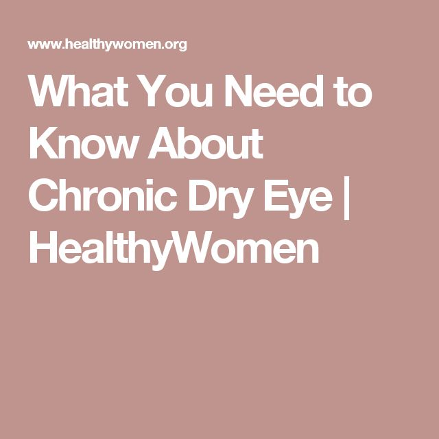 What You Need to Know About Chronic Dry Eye | HealthyWomen