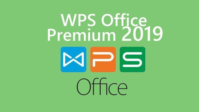 Free download WPS Office 2019 Premium v11 full version full