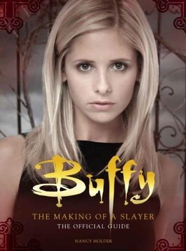 Book Review: Buffy the Vampire Slayer - The Making of a Slayer by Nancy Holder