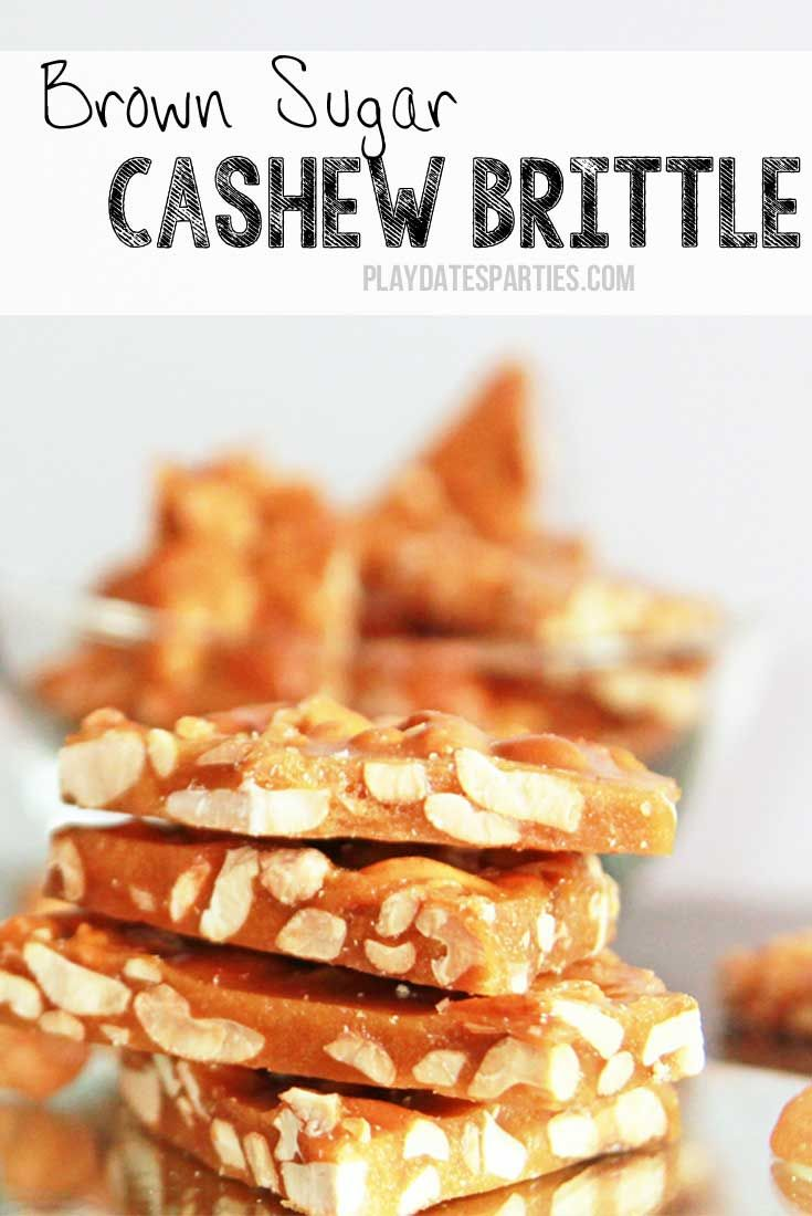 A twist on the classic peanut brittle, brown sugar cashew brittle is crunchy and sweet with a hint of toffee and vanilla.  http://playdatesparties.com/2015/12/12-days-holiday-candy-brown-sugar-cashew-brittle.html