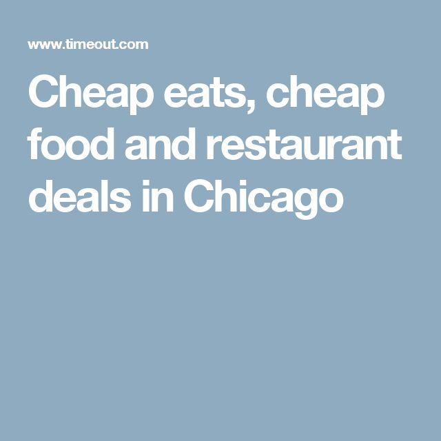 Cheap eats, cheap food and restaurant deals in Chicago
