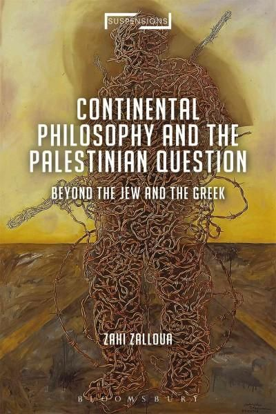 Continental Philosophy and the Palestinian Question: Beyond the Jew and the Greek