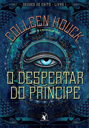 O Despertar do Príncipe - Col. Deuses do Egito - Livro 1