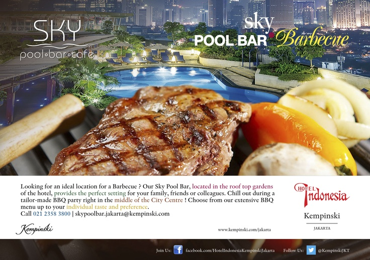 Sky Pool Bar Catering: Barbecue || Enjoy lavish barbecue pool party at the top of the 17th floor hotel building overlooking night city view. Call: 021 2358 3800 | skypoolbar.jakarta@kempinski.com