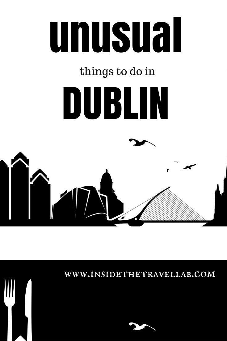 Unusual things to do in Dublin via @insidetravellab