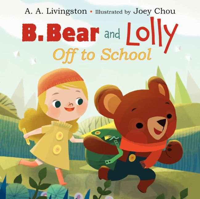 B. Bear and Lolly Off to School by AA Livingston & Joey Chou