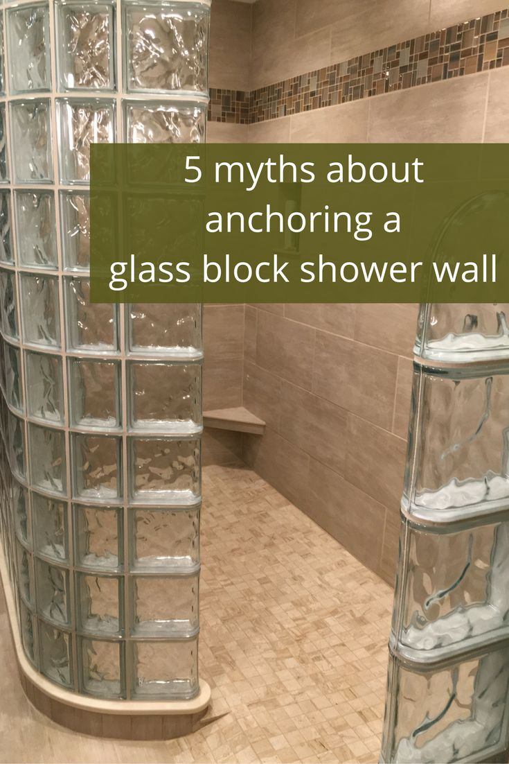 Glass block walls in bathrooms - 5 Myths About Anchoring A Glass Block Shower Wall