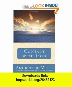 Contact with God (9780385509947) Anthony De Mello , ISBN-10: 0385509944  , ISBN-13: 978-0385509947 ,  , tutorials , pdf , ebook , torrent , downloads , rapidshare , filesonic , hotfile , megaupload , fileserve