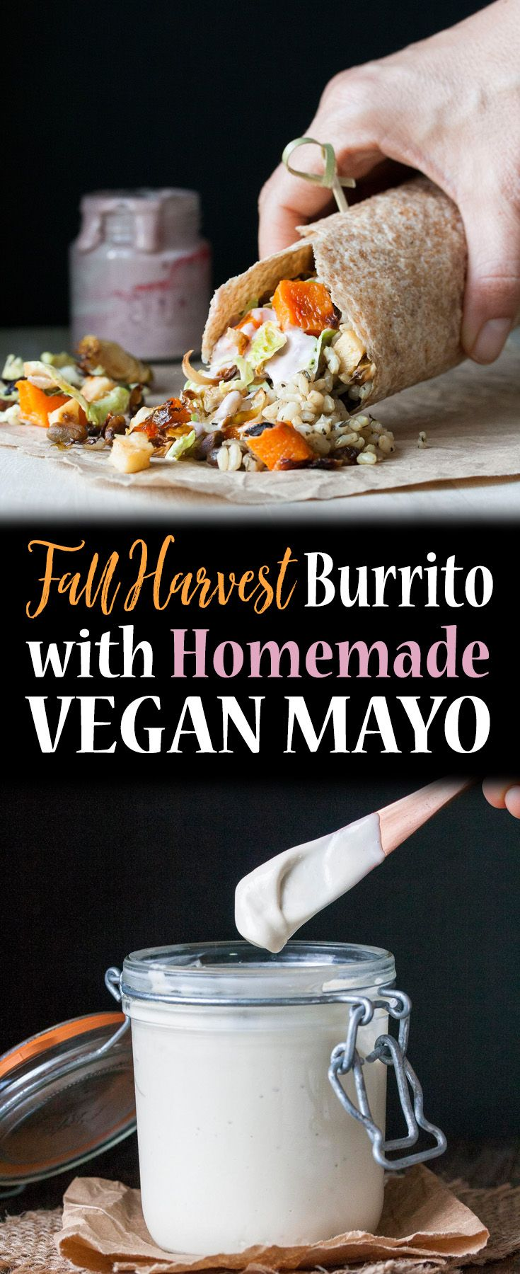 Vegan, Oil Free | Fall Harvest Burrito and Homemade Vegan Mayo
